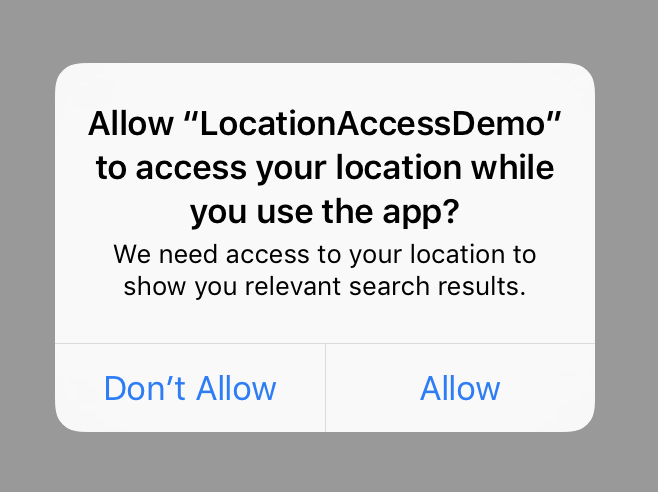 "Allow ""LocationAccessDemo"" to access your location while you use the app? - Don't Allow / Allow"