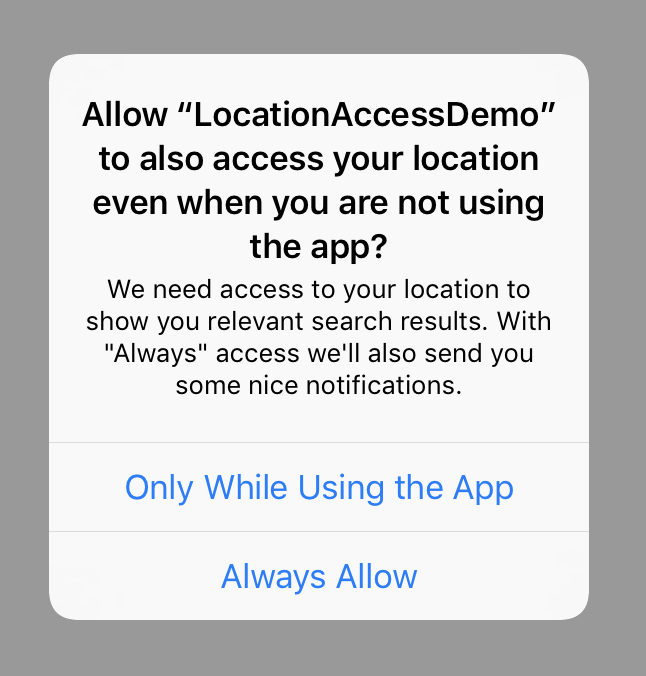 "Allow ""LocationAccessDemo"" to also access your location even when you are not using the app? - Only While Using the App / Always Allow"