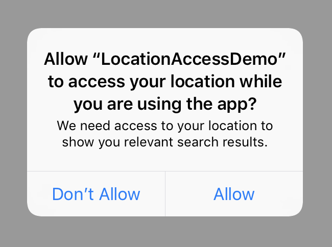 "Allow ""LocationAccessDemo"" to access your location while you are using the app? - Don't Allow / Allow"